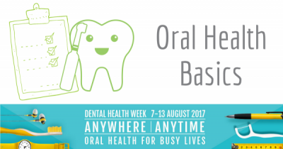 Oral Health Basics - Dental Health Week 2017